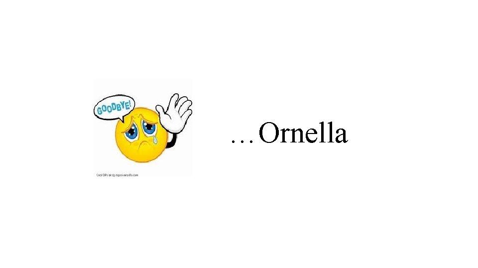 …Ornella