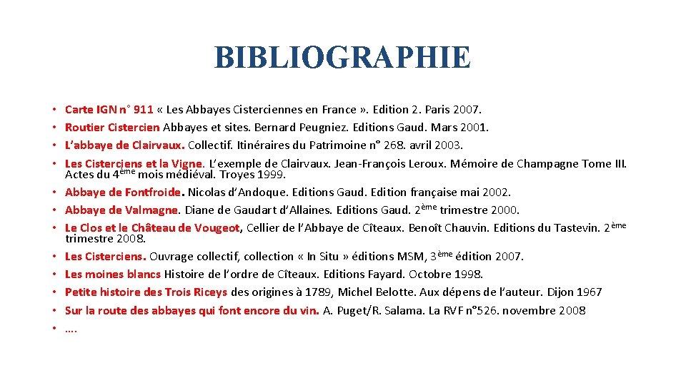 BIBLIOGRAPHIE • • • Carte IGN n° 911 « Les Abbayes Cisterciennes en France