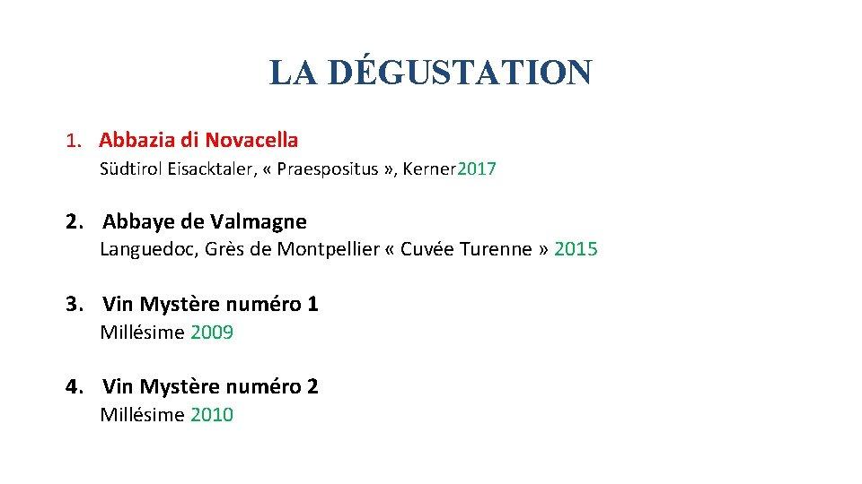 LA DÉGUSTATION 1. Abbazia di Novacella Südtirol Eisacktaler, « Praespositus » , Kerner 2017