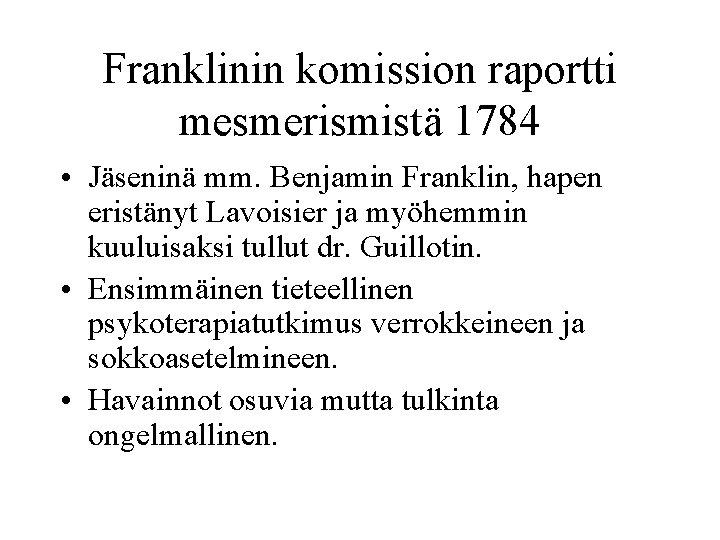 Franklinin komission raportti mesmerismistä 1784 • Jäseninä mm. Benjamin Franklin, hapen eristänyt Lavoisier ja