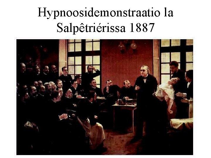 Hypnoosidemonstraatio la Salpêtriérissa 1887