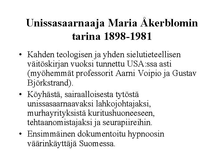 Unissasaarnaaja Maria Åkerblomin tarina 1898 -1981 • Kahden teologisen ja yhden sielutieteellisen väitöskirjan vuoksi