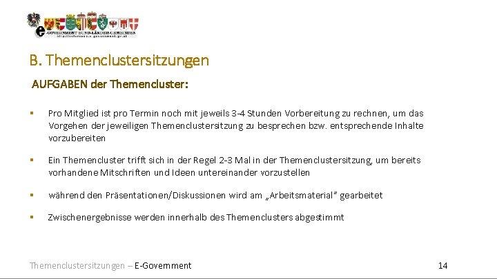 B. Themenclustersitzungen AUFGABEN der Themencluster: Pro Mitglied ist pro Termin noch mit jeweils 3