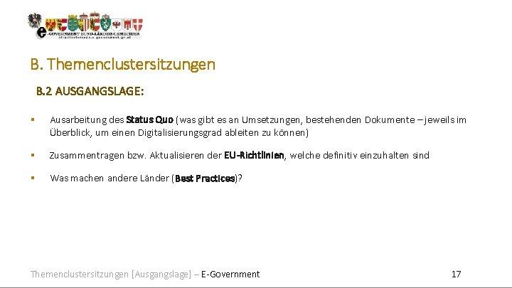 B. Themenclustersitzungen B. 2 AUSGANGSLAGE: Ausarbeitung des Status Quo (was gibt es an Umsetzungen,