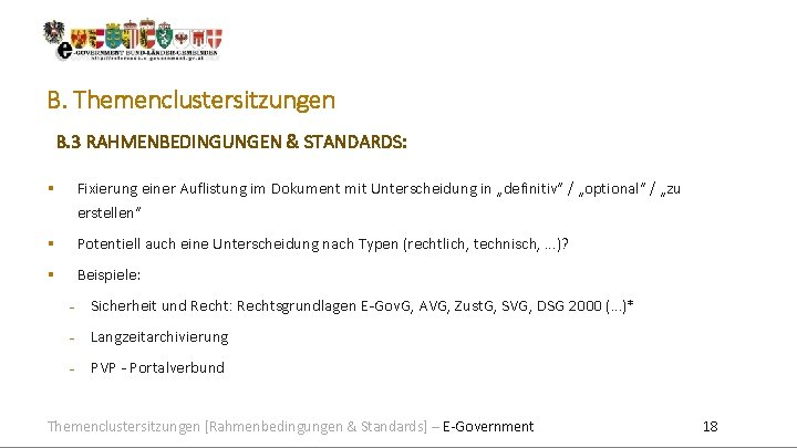 B. Themenclustersitzungen B. 3 RAHMENBEDINGUNGEN & STANDARDS: Fixierung einer Auflistung im Dokument mit Unterscheidung