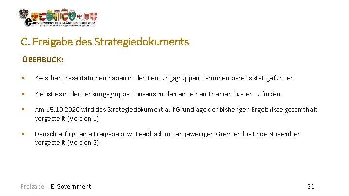 C. Freigabe des Strategiedokuments ÜBERBLICK: Zwischenpräsentationen haben in den Lenkungsgruppen Terminen bereits stattgefunden Ziel