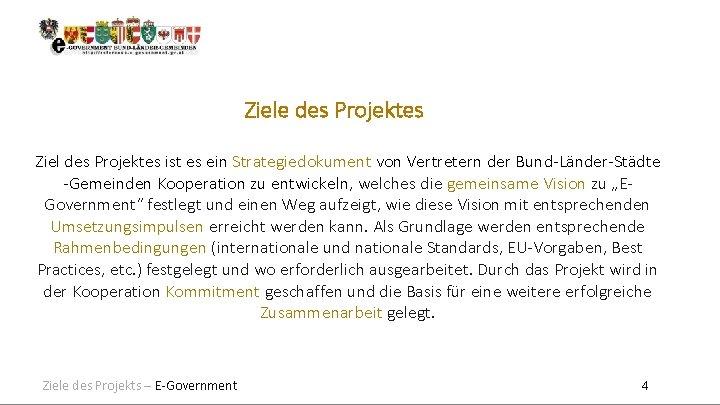 Ziele des Projektes Ziel des Projektes ist es ein Strategiedokument von Vertretern der Bund-Länder-Städte