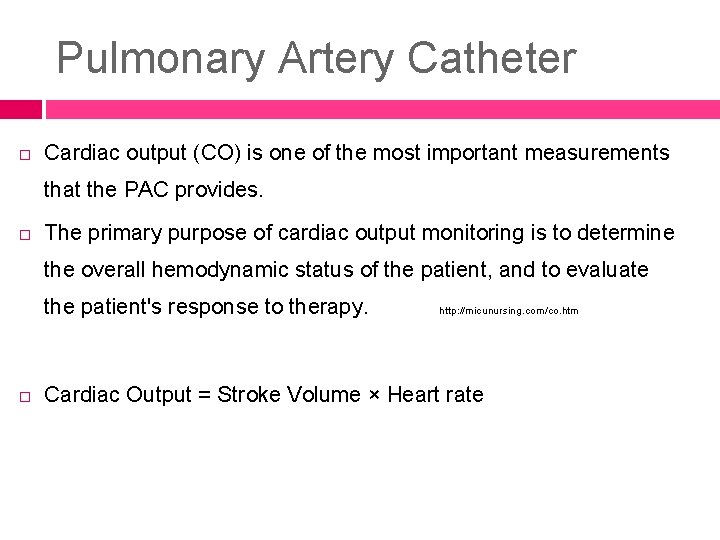 Pulmonary Artery Catheter Cardiac output (CO) is one of the most important measurements that