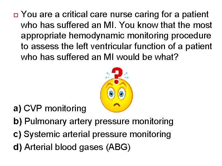 You are a critical care nurse caring for a patient who has suffered