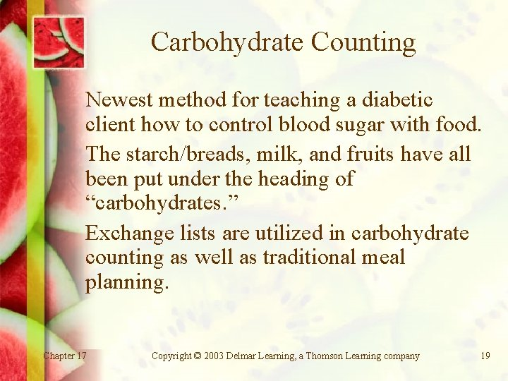 Carbohydrate Counting Newest method for teaching a diabetic client how to control blood sugar