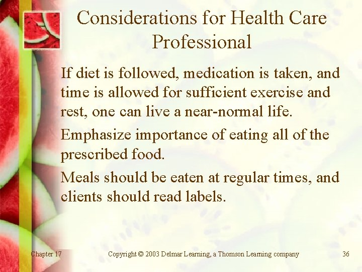 Considerations for Health Care Professional If diet is followed, medication is taken, and time