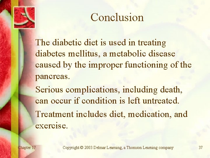 Conclusion The diabetic diet is used in treating diabetes mellitus, a metabolic disease caused