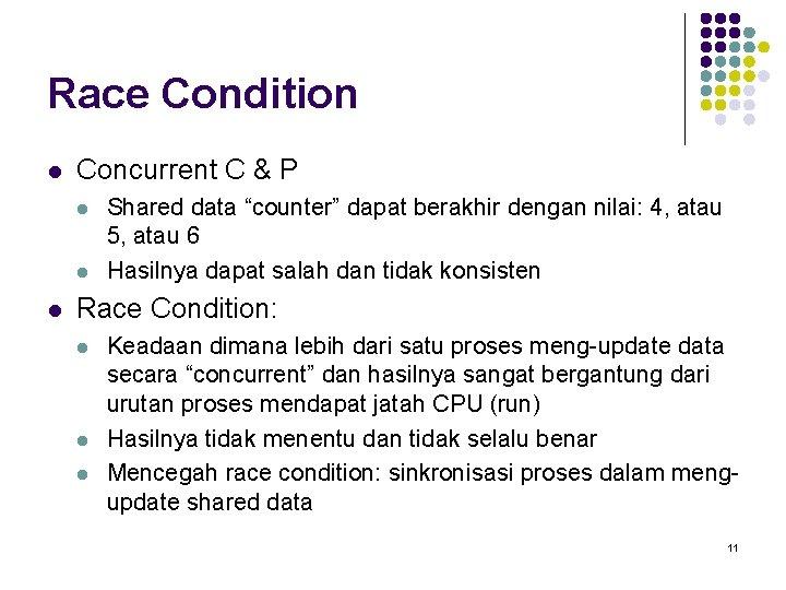 "Race Condition l Concurrent C & P l l l Shared data ""counter"" dapat"