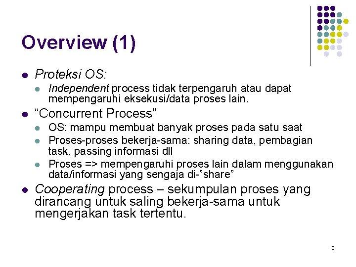 """Overview (1) l Proteksi OS: l l """"Concurrent Process"""" l l Independent process tidak"""