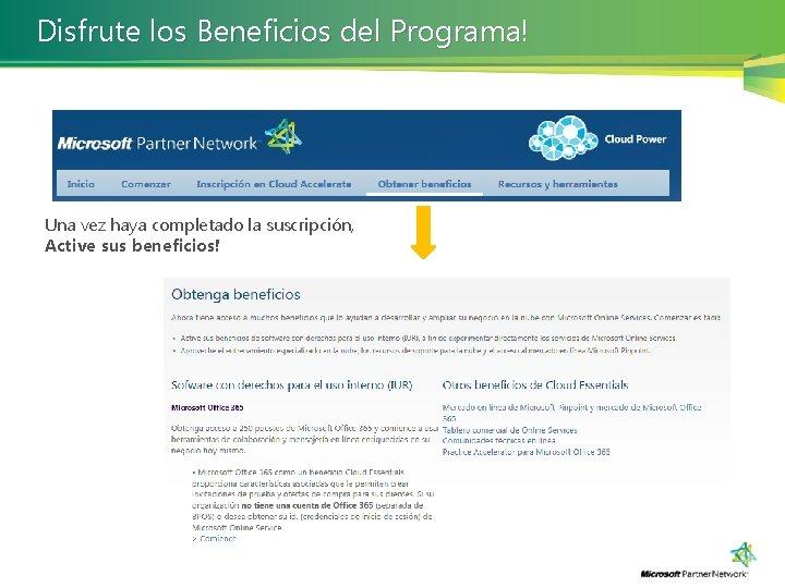Disfrute los Beneficios del Programa! Una vez haya completado la suscripción, Active sus beneficios!