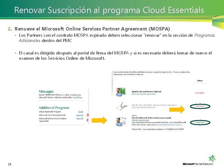 Renovar Suscripción al programa Cloud Essentials 2. Renueve el Microsoft Online Services Partner Agreement