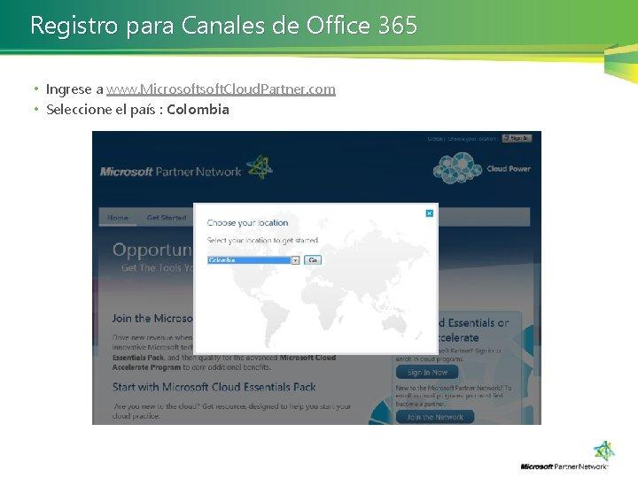 Registro para Canales de Office 365 • Ingrese a www. Microsoft. Cloud. Partner. com