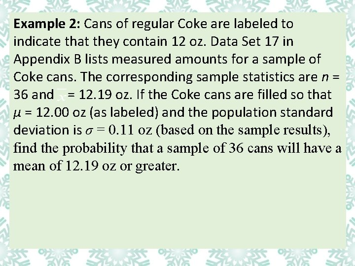 Example 2: Cans of regular Coke are labeled to indicate that they contain 12