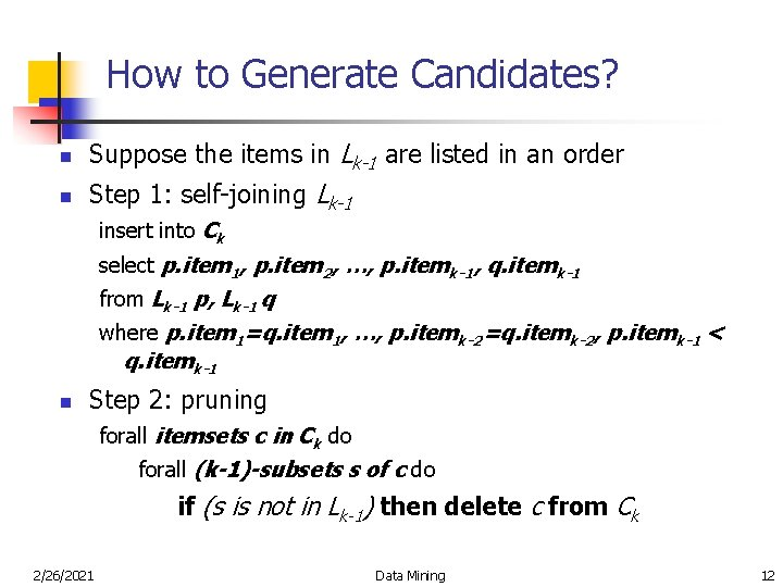 How to Generate Candidates? n Suppose the items in Lk-1 are listed in an