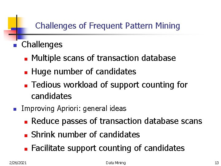 Challenges of Frequent Pattern Mining n Challenges n Multiple scans of transaction database n