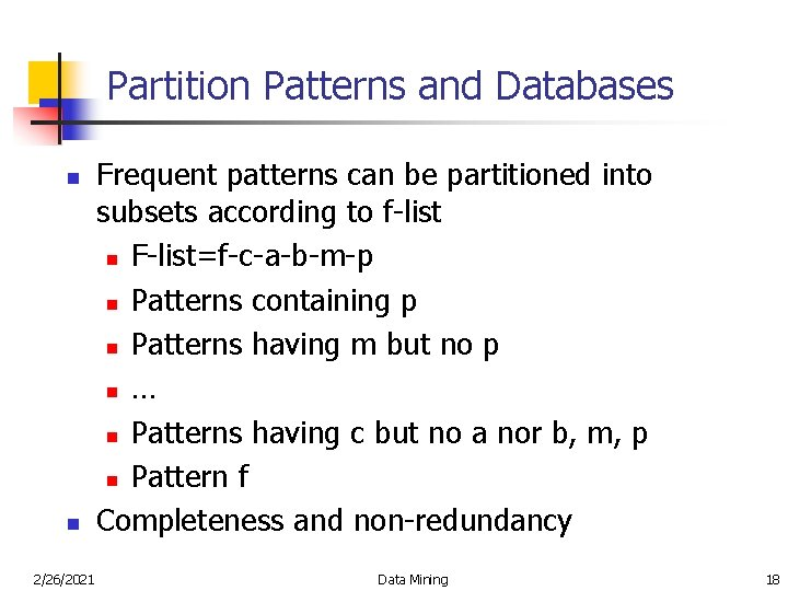 Partition Patterns and Databases n n 2/26/2021 Frequent patterns can be partitioned into subsets