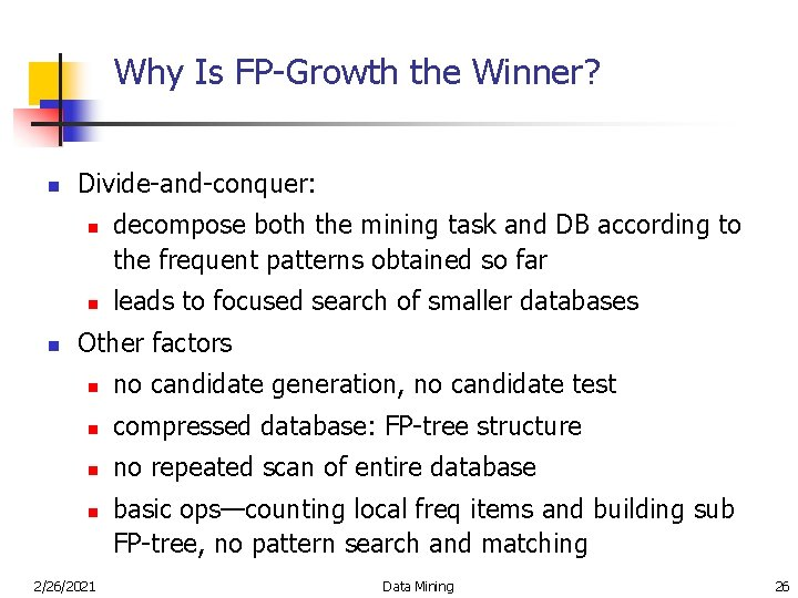 Why Is FP-Growth the Winner? n Divide-and-conquer: n n n decompose both the mining