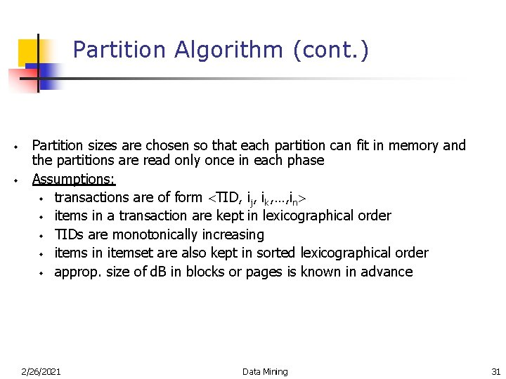 Partition Algorithm (cont. ) w w Partition sizes are chosen so that each partition