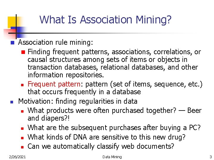 What Is Association Mining? n n Association rule mining: n Finding frequent patterns, associations,