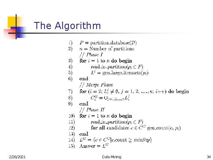 The Algorithm 2/26/2021 Data Mining 34