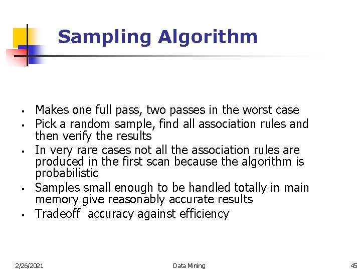 Sampling Algorithm § § § Makes one full pass, two passes in the worst