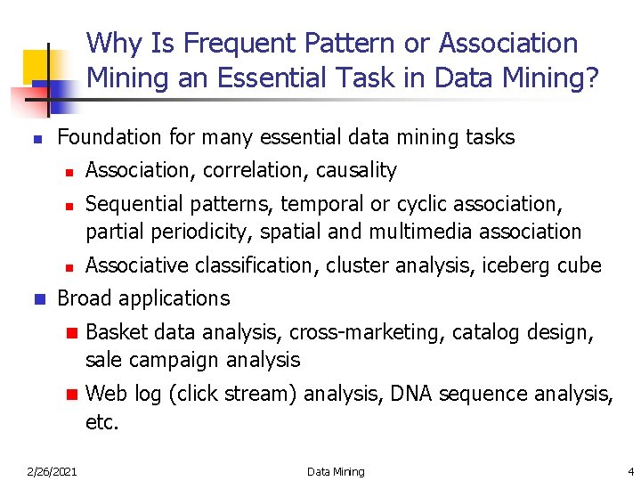 Why Is Frequent Pattern or Association Mining an Essential Task in Data Mining? n