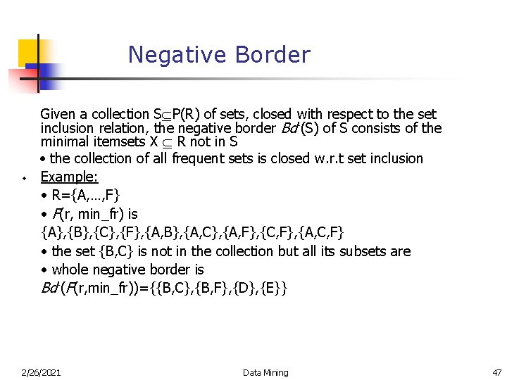 Negative Border w Given a collection S P(R) of sets, closed with respect to