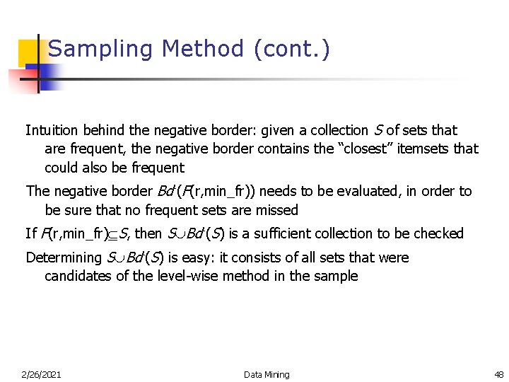 Sampling Method (cont. ) Intuition behind the negative border: given a collection S of