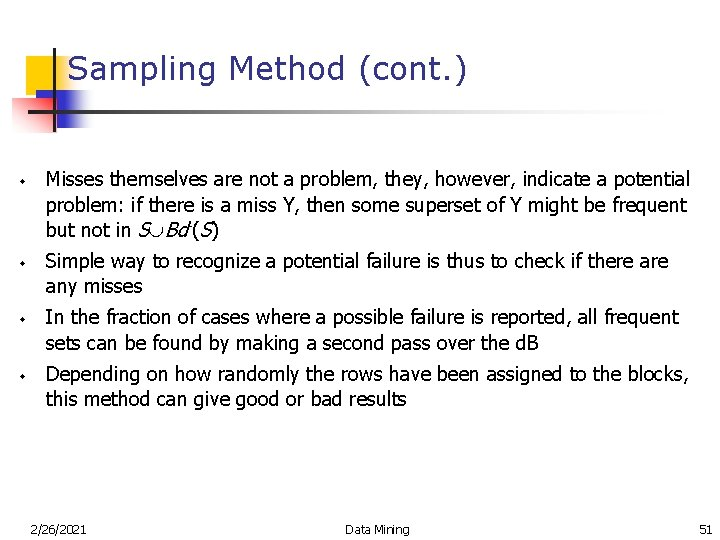 Sampling Method (cont. ) w w Misses themselves are not a problem, they, however,