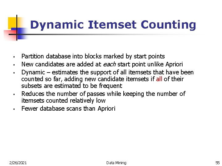 Dynamic Itemset Counting § § § Partition database into blocks marked by start points
