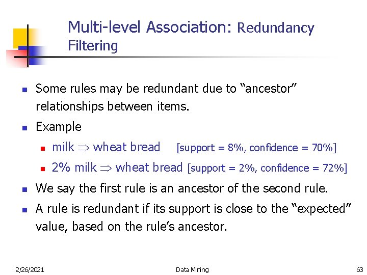 """Multi-level Association: Redundancy Filtering n n Some rules may be redundant due to """"ancestor"""""""