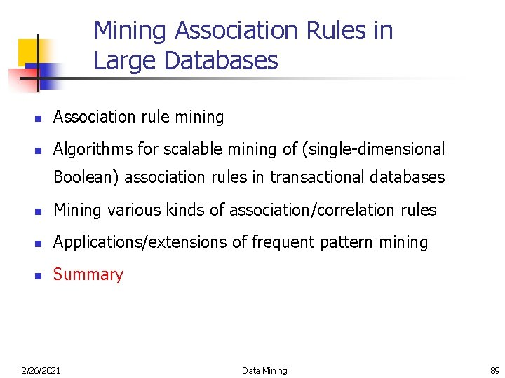 Mining Association Rules in Large Databases n Association rule mining n Algorithms for scalable