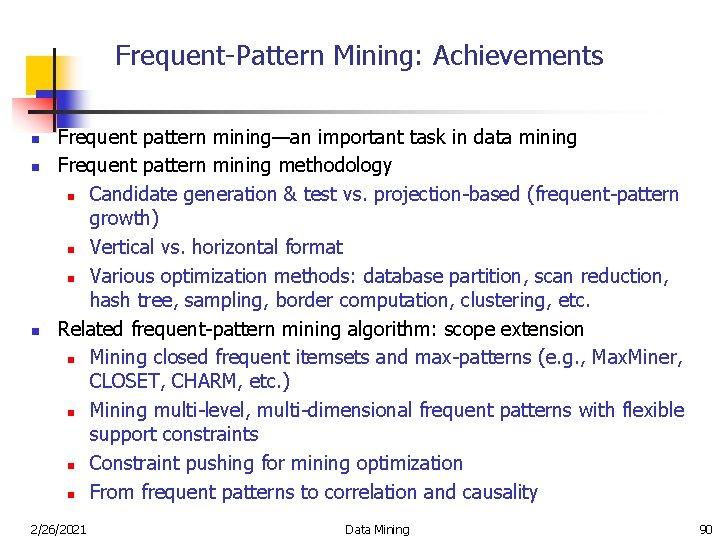 Frequent-Pattern Mining: Achievements n n n Frequent pattern mining—an important task in data mining