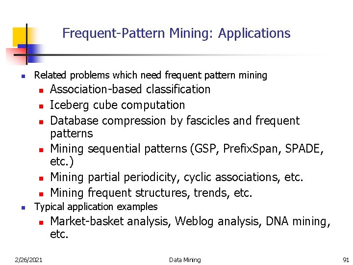 Frequent-Pattern Mining: Applications n Related problems which need frequent pattern mining n n n