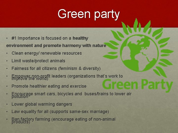 Green party • #1 Importance is focused on a healthy environment and promote harmony