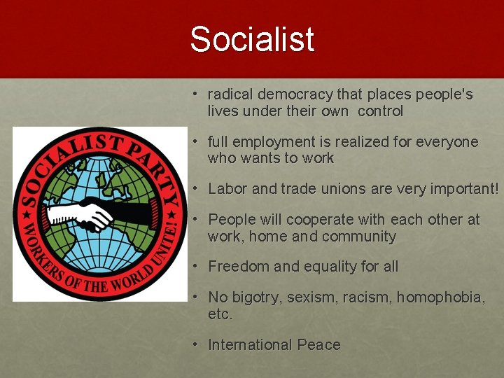 Socialist • radical democracy that places people's lives under their own control • full