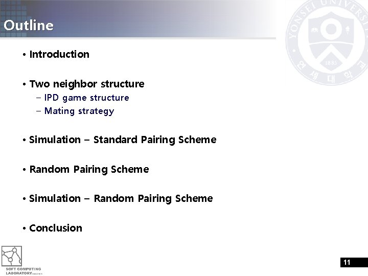 Outline • Introduction • Two neighbor structure – IPD game structure – Mating strategy