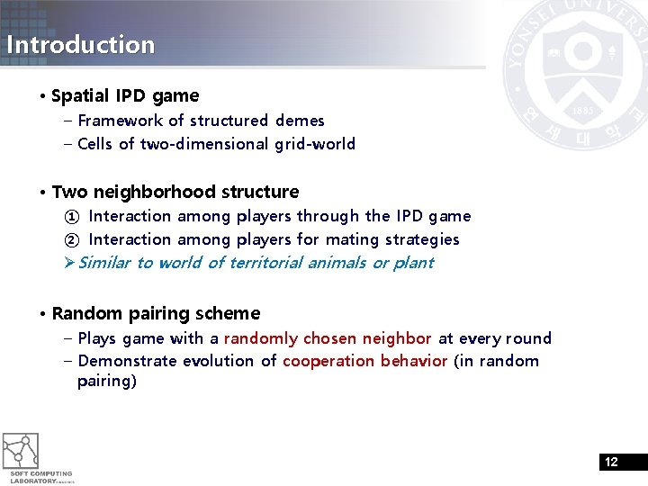 Introduction • Spatial IPD game – Framework of structured demes – Cells of two-dimensional