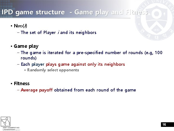 IPD game structure - Game play and Fitness • NIPD(i) – The set of