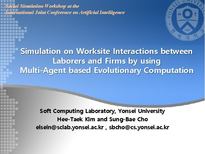 Social Simulation Workshop at the International Joint Conference on Artificial Intelligence Simulation on Worksite