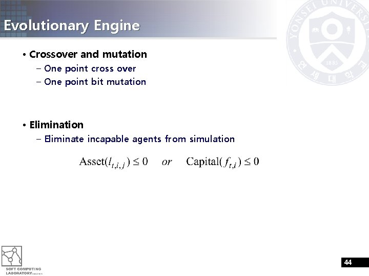 Evolutionary Engine • Crossover and mutation – One point cross over – One point