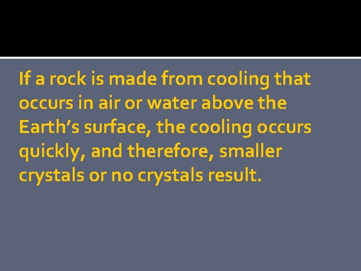 If a rock is made from cooling that occurs in air or water above