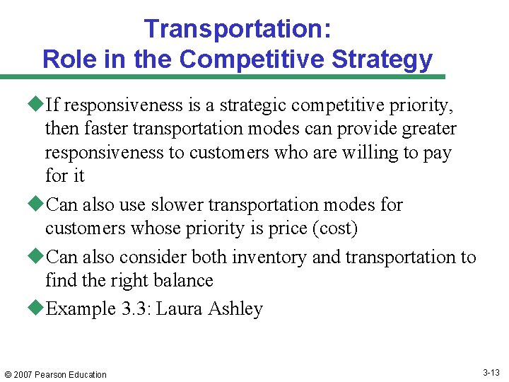 Transportation: Role in the Competitive Strategy u. If responsiveness is a strategic competitive priority,