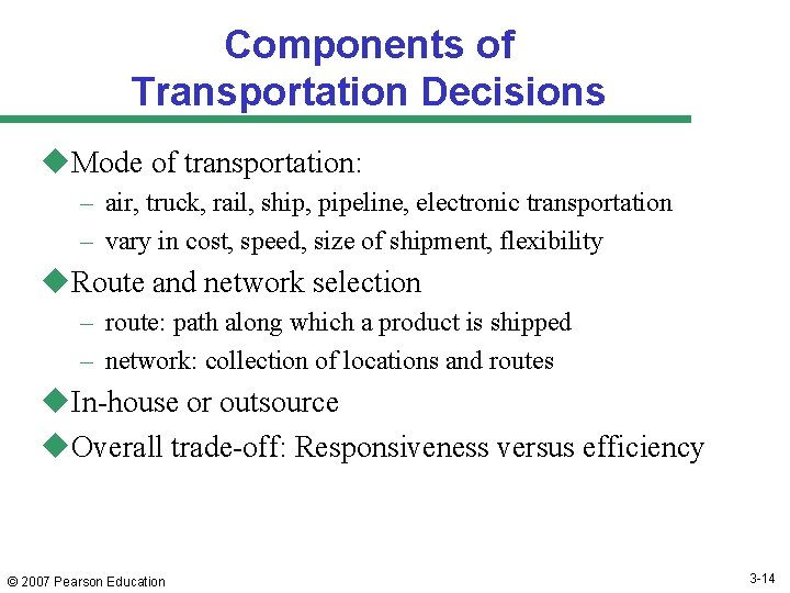 Components of Transportation Decisions u. Mode of transportation: – air, truck, rail, ship, pipeline,