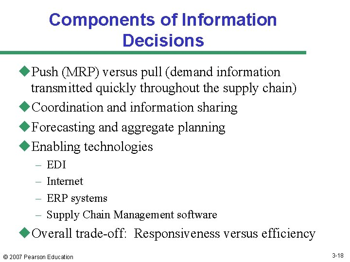 Components of Information Decisions u. Push (MRP) versus pull (demand information transmitted quickly throughout